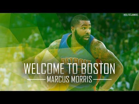Marcus Morris - Welcome to Boston Celtics Mix! ᴴᴰ