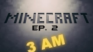 Minecraft - 3AM