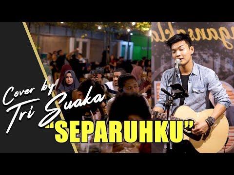SEPARUHKU -  NANO COVER BY TRI SUAKA  - PENDOPO LAWAS