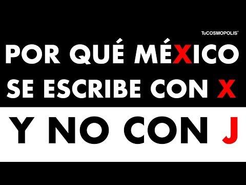 �POR QUE MEXICO se ESCRIBE con X y NO con J