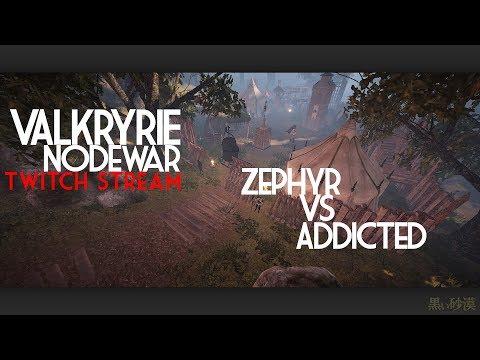 Twitch Stream: Valkyrie NodeWar: Zephyr vs Addicted