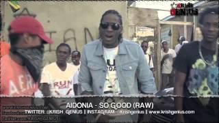 Aidonia - So Good (Raw) Revel Riddim - May 2013