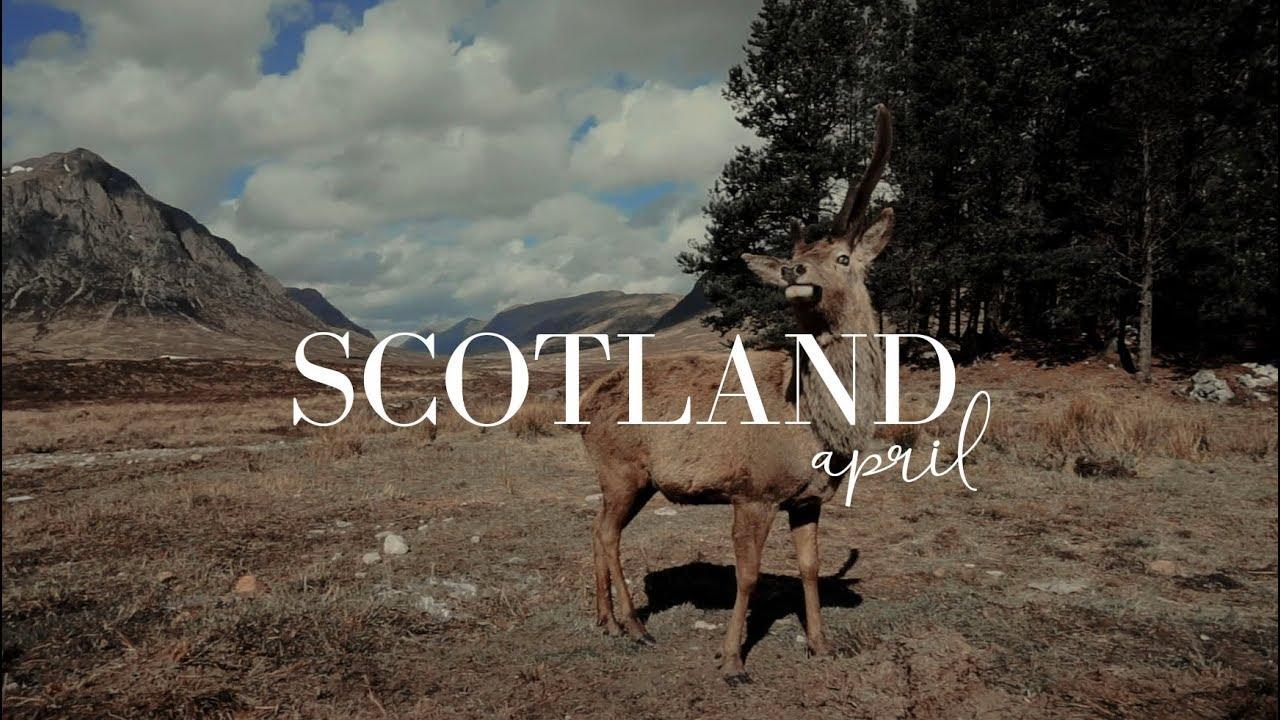 april recap. || SCOTLAND