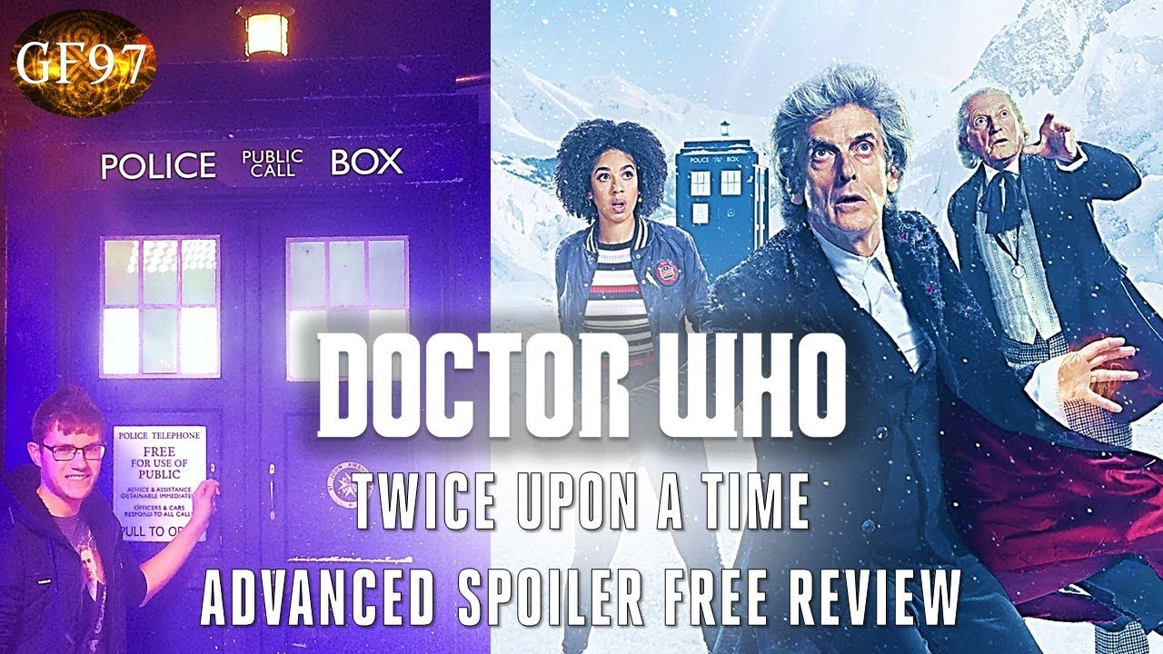 Twice Upon A Christmas Doctor Who.Doctor Who Christmas Special 2017 Twice Upon A Time Advanced Spoiler Free Review
