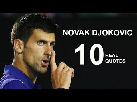 Novak Djokovic 10 Real Life Quotes On Success Inspiring Motivational Quotes Youtube