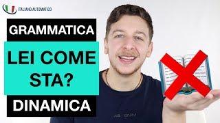 Quando e Come Usare Il LEI | #2 Grammatica Dinamica | Imparare l'Italiano