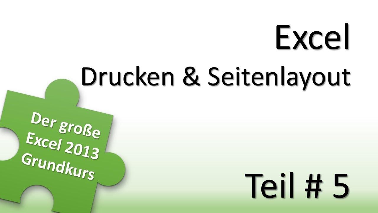 Excel 2013 Grundkurs # 5 - Drucken und Seitenlayout - YouTube