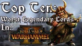 Top 10 Worst Legendary Lords in Total War: Warhammer 2