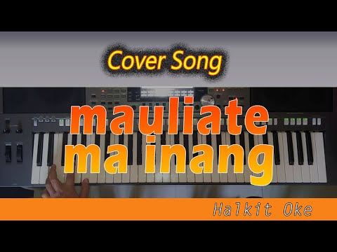 Mauliate Ma Inang [COVER by HALKIT OKE]