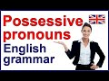 POSSESSIVE PRONOUNS | English grammar lesson and exercise