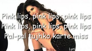 Pink Lips Lyrics | Sunny Leone | Hate Story 2