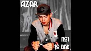 "Ground Up ""Not So Bad"" (Azar)"