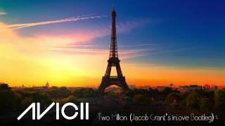 Two Million (Jacob Grant Remix) - Avicii