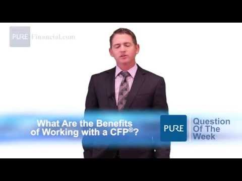 What Are the Benefits of Working with a CFP®?