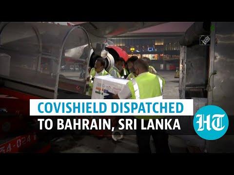 Watch: India sends doses of SII's Covishield vaccine to Bahrain, Sri Lanka