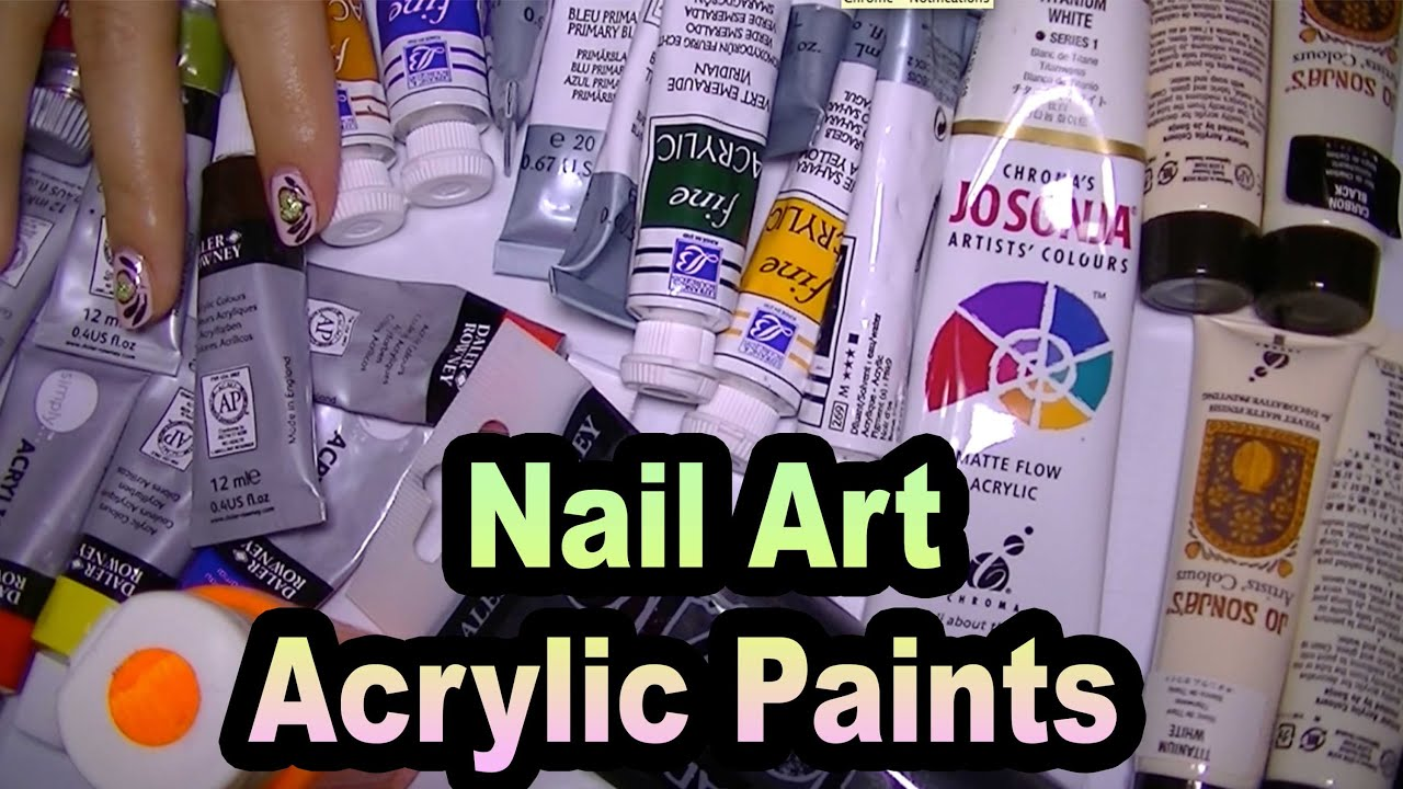 My acrylic paints for nail art tips and tricks brands and for Tips for using acrylic paint