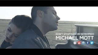 """Don't Stop Dancin' (Stripped)"" - Michael Mott (Music Video)"