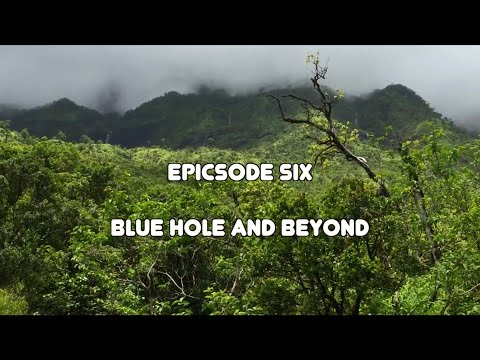 epicsode 6 - blue hole and beyond