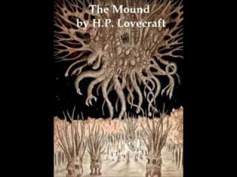 'THE MOUND' by H  P  Lovecraft & Zealia Bishop Audiobook