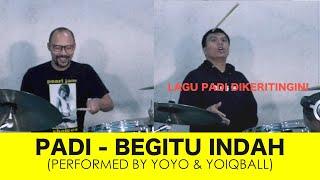 Download Mp3 Padi - Begitu Indah  Performed By Yoyo & Yoiqball