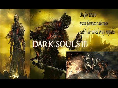 Dark Souls 3 Mejor truco para subir de nivel, farmear almas ilimitadas, rapidos y en gran cantidad.