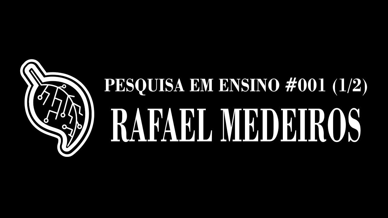 Pesquisa em ensino: entrevista com Rafael Medeiros