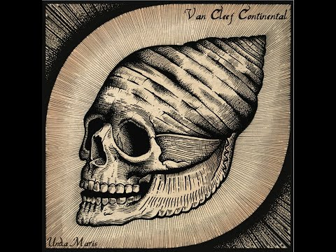 Van Cleef Continental - Unda Maris (Full Album)