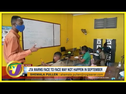 JTA Warns Face to Face Classes May not Happen in September   TVJ News - August 2 2021