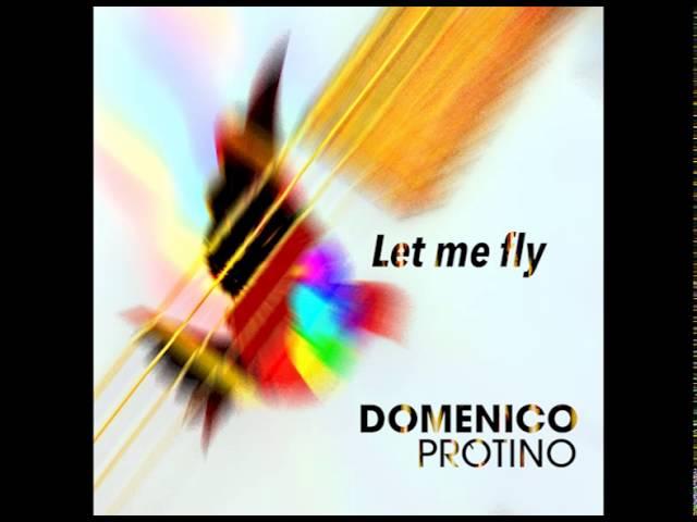 LET ME FLY - Domenico Protino