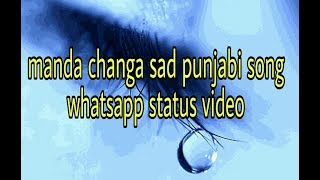 manda changa bol sad punjabi song whatsapp status video 30 seconds