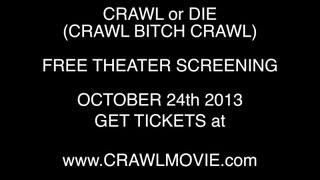 CRAWL OR DIE (CRAWL BITCH CRAWL) FREE OCTOBER SCREENING EVENT