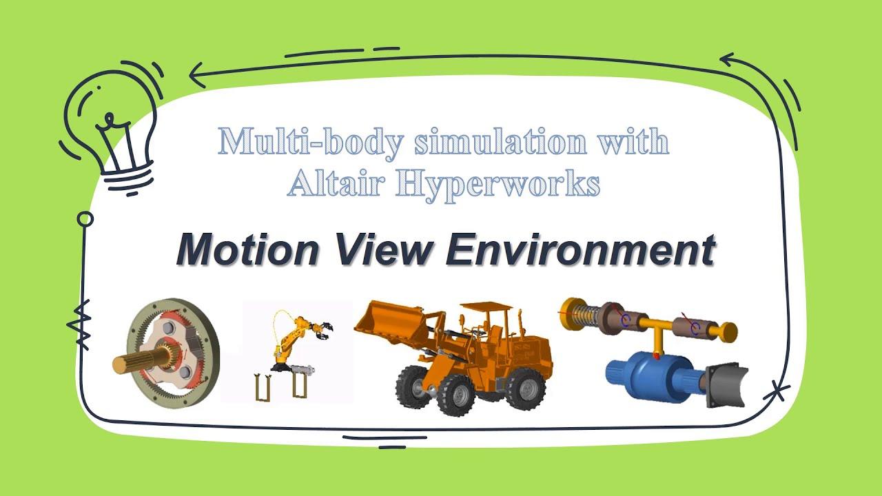 [ Multi Body Simulation  ] – Bài 2: MotionView – Giới thiệu về môi trường làm việc.