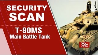 Security Scan - T-90MS : Main Battle Tank
