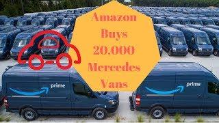 Amazon buys 20,000 MERCEDES delivery Vans