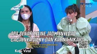 Download APA BENAR CELINE JADI PENYEBAB GAGALNYA VICKY DAN KALINA NIKAH! |  KOPI VIRAL (22/2/21) P1