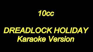 10cc - Dreadlock Holiday (Karaoke Lyrics) NEW!!