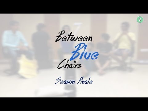 Between Blue Chairs | Ep.7 | Between Blue Chairs