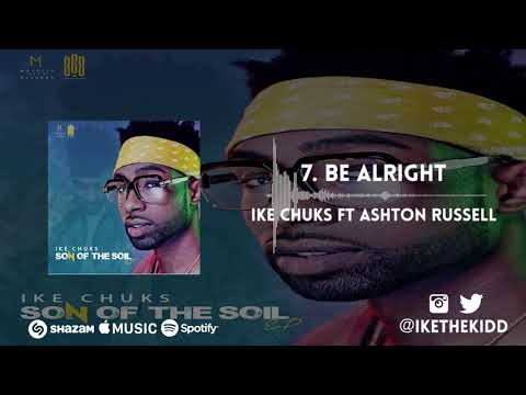 Ike Chuks ft Ashton Russell - Be Alright