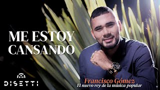 """Video Me estoy cansando - Francisco Gómez """"El Nuevo Rey de la Música Popular"""" [AUDIO] download MP3, 3GP, MP4, WEBM, AVI, FLV Mei 2018"""