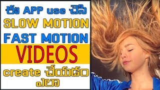 HOW TO MAKE SLOW MOTION AND FAST MOTION VIDEOS IN ANDROID | HOW TO EDIT SLOW MOTION VIDEOS