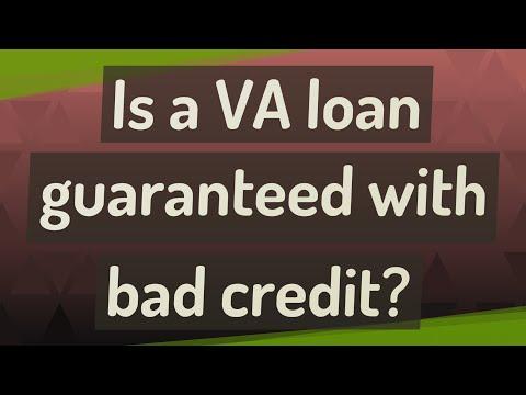 is-a-va-loan-guaranteed-with-bad-credit?