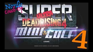 Super Ultra Dead Rising 4 Mini-Golf: FRAAAAANK!! - Episode 4 - Nordic Couch-Op