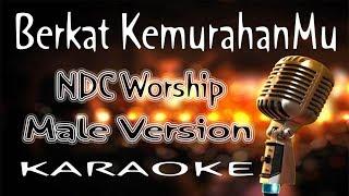 Berkat KemurahanMu – NDC Worship - Male Version ( KARAOKE HQ Audio )