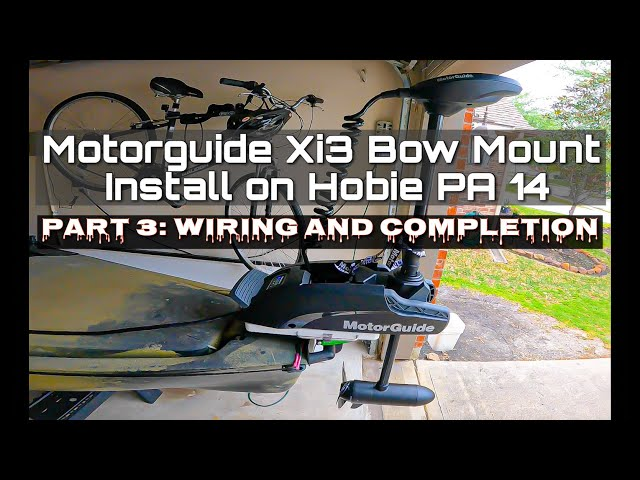 Bow Mount Motorguide Xi3 Install on Hobie PA 14 - Part 3/3 (Wiring and Completion)