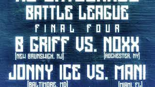 No Entourage Battle Tournament Final Four - Jonny Ice vs Mani