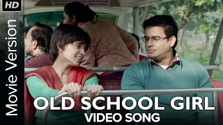 Old School Girl | Full Video Song | Tanu Weds Manu Returns(Click here for Full Movie ☛ http://bit.ly/TanuWedsManuReturnsFullMovie Check out the full video song 'Old School Girl' from the blockbuster movie Tanu Weds ..., 2015-06-25T07:15:56.000Z)