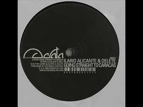 Ilario Alicante & Delete - Going Straight To Caracas