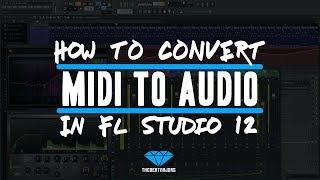 How To Bounce Midi To Audio In FL Studio 12 | @TheBeatMajors