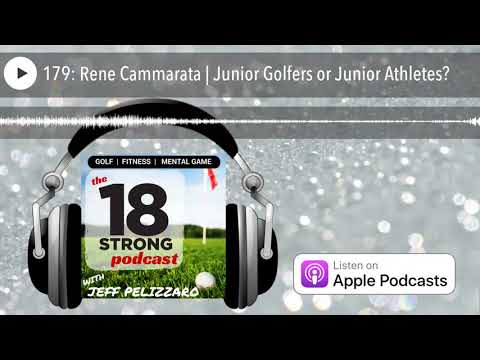 179: Rene Cammarata | Junior Golfers or Junior Athletes?