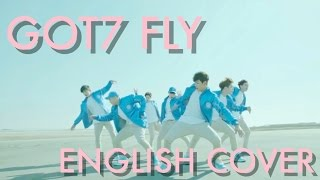 Got7 (갓세븐) fly english cover